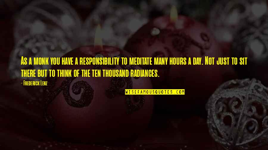 Radiances Quotes By Frederick Lenz: As a monk you have a responsibility to