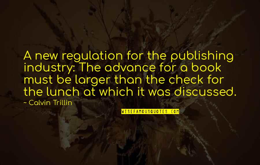Radio Broadcaster Quotes By Calvin Trillin: A new regulation for the publishing industry: The
