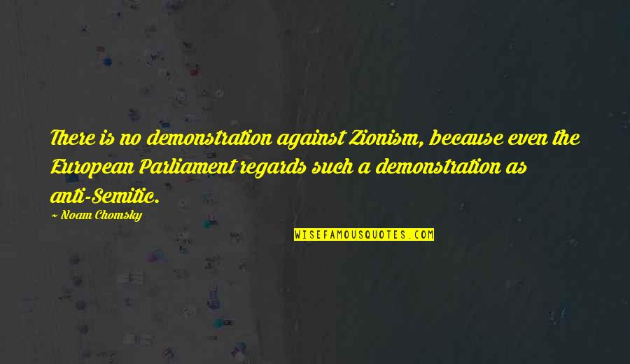 Radio Broadcaster Quotes By Noam Chomsky: There is no demonstration against Zionism, because even