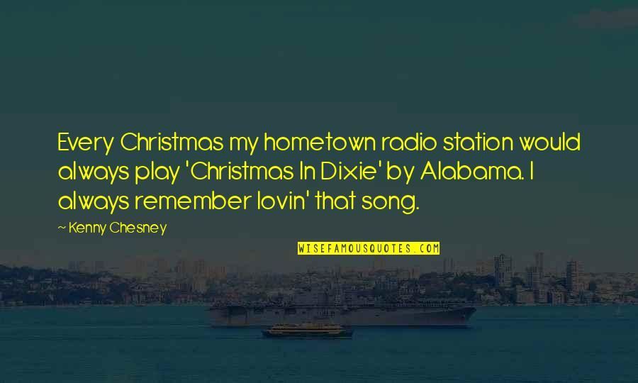Radio Station Quotes By Kenny Chesney: Every Christmas my hometown radio station would always