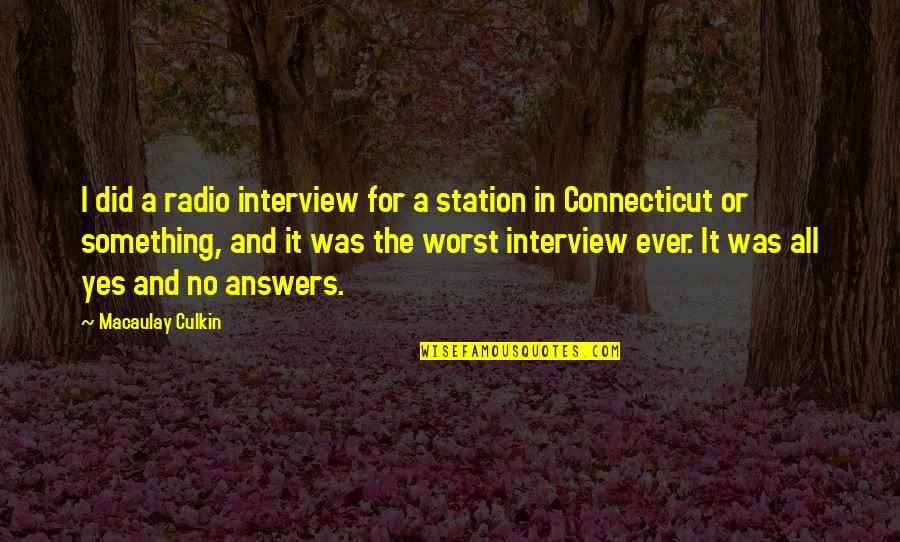 Radio Station Quotes By Macaulay Culkin: I did a radio interview for a station