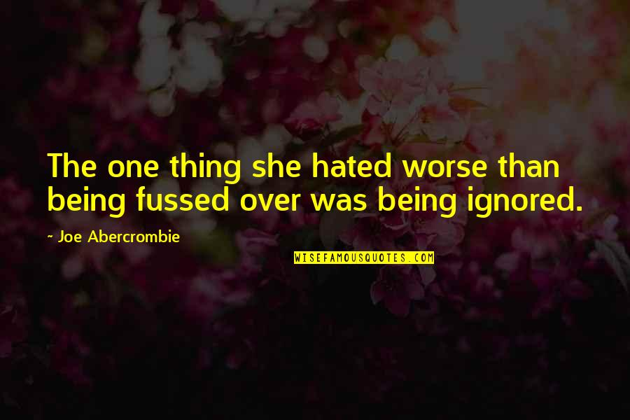 Radioactive Wolves Quotes By Joe Abercrombie: The one thing she hated worse than being