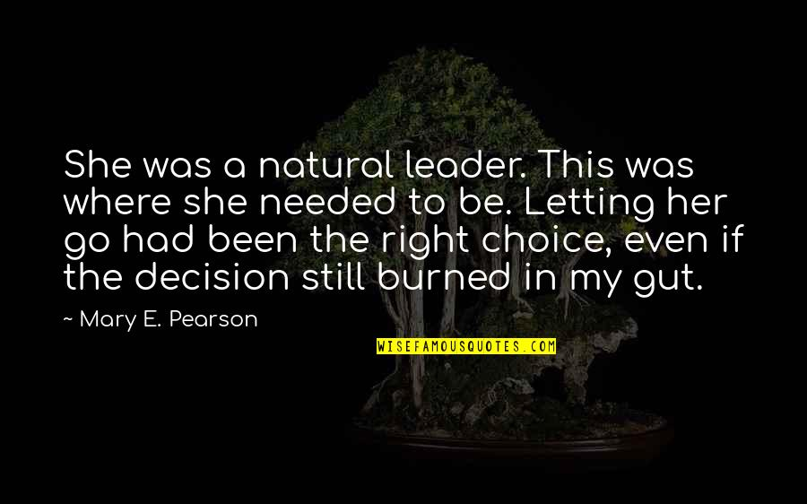 Rafe Quotes By Mary E. Pearson: She was a natural leader. This was where