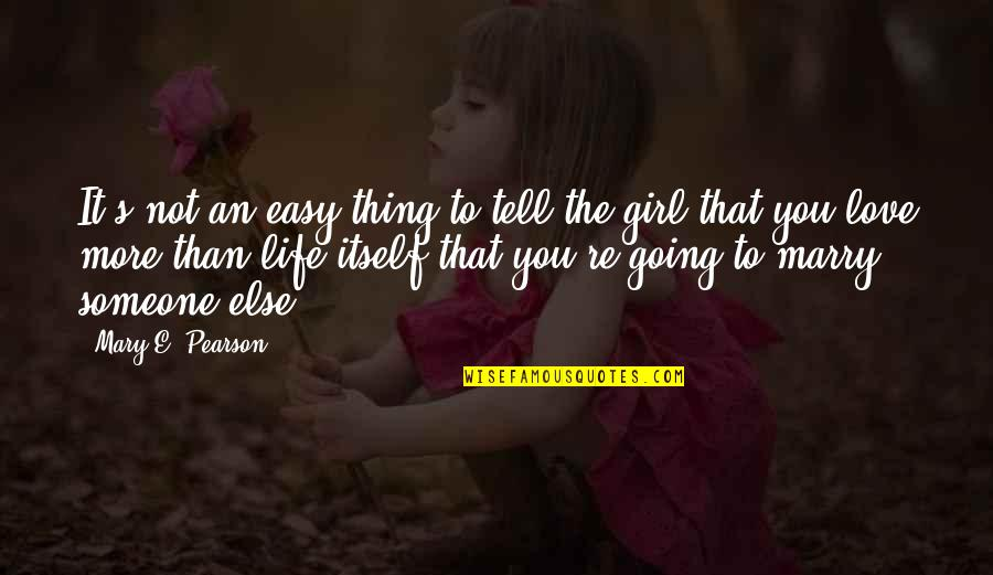 Rafe Quotes By Mary E. Pearson: It's not an easy thing to tell the