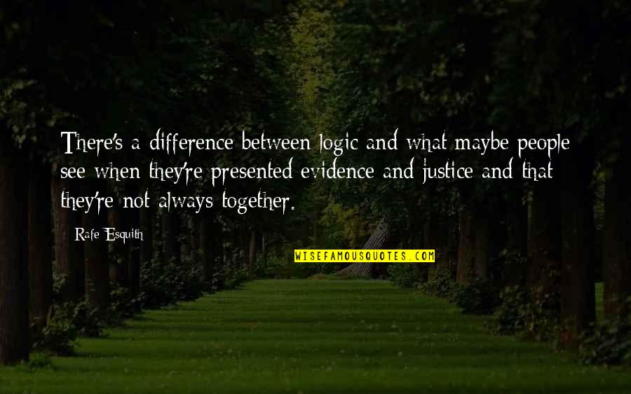 Rafe Quotes By Rafe Esquith: There's a difference between logic and what maybe