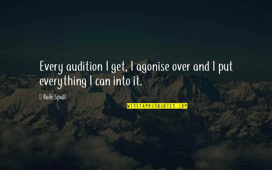 Rafe Quotes By Rafe Spall: Every audition I get, I agonise over and
