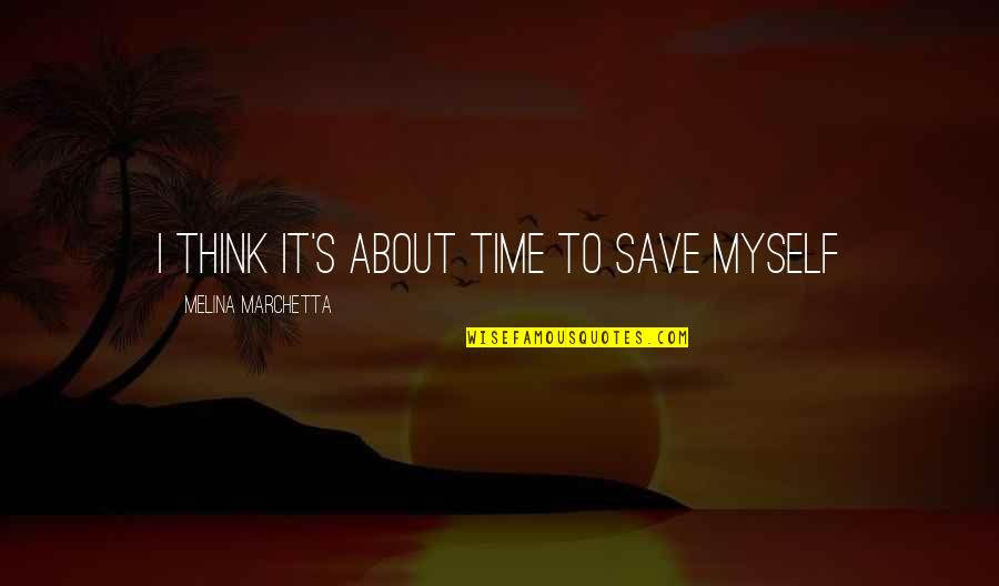 Raffey Cassidy Quotes By Melina Marchetta: I think it's about time to save myself