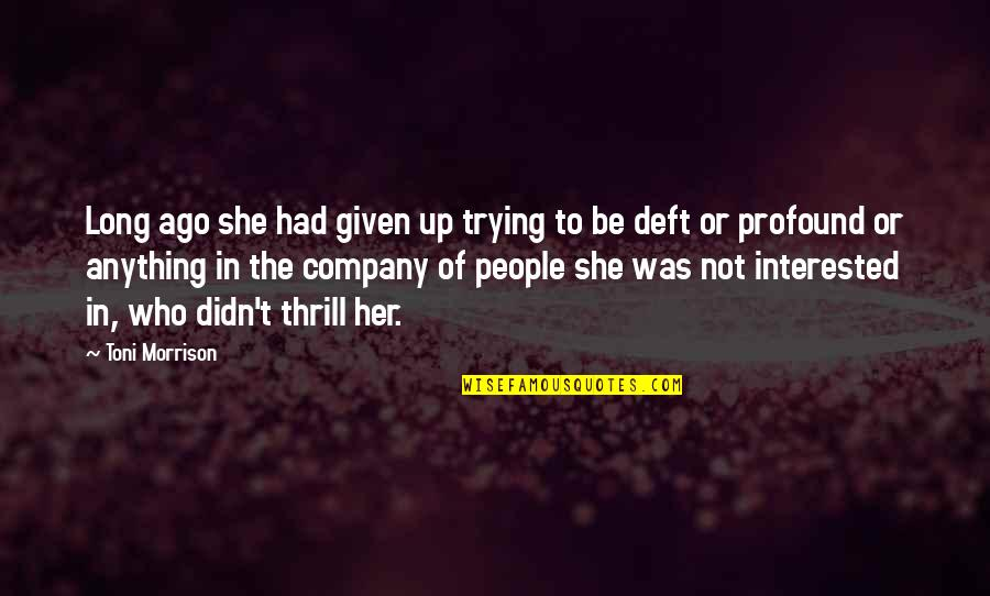 Ragazzo Da Parete Quotes By Toni Morrison: Long ago she had given up trying to
