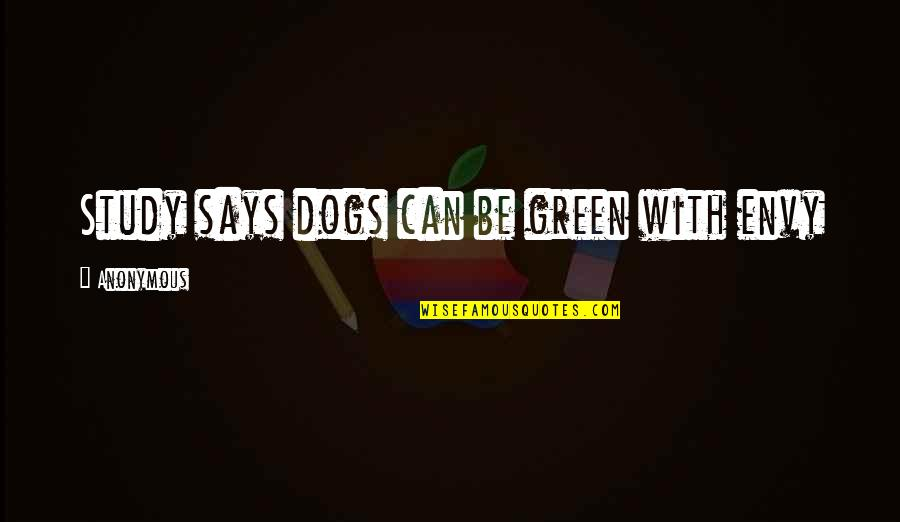 Raghnaid Quotes By Anonymous: Study says dogs can be green with envy