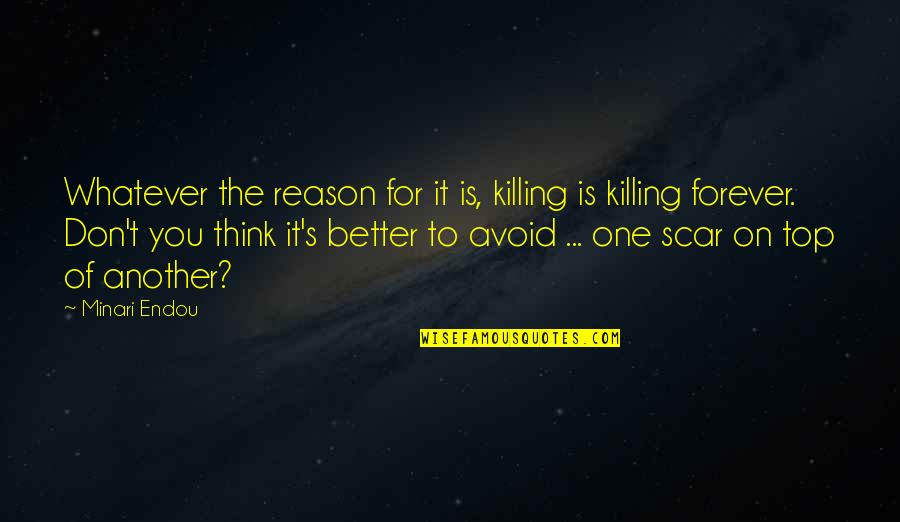 Rahzel Quotes By Minari Endou: Whatever the reason for it is, killing is