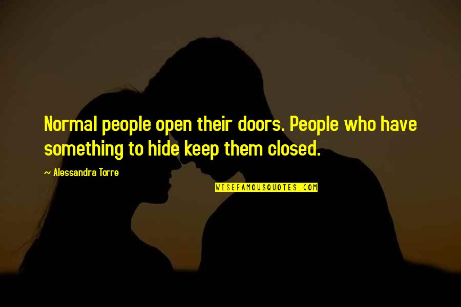 Raiders Of The Lost Ark German Quotes By Alessandra Torre: Normal people open their doors. People who have