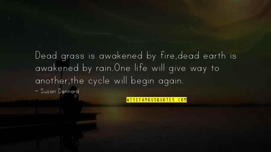 Raiders Of The Lost Ark Last Crusade Quotes By Susan Dennard: Dead grass is awakened by fire,dead earth is