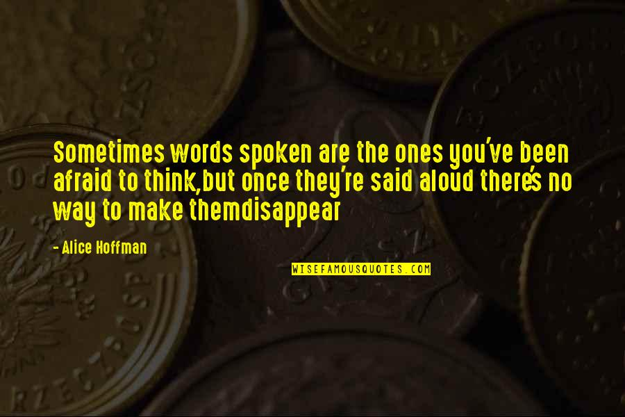 Railroad Travel Quotes By Alice Hoffman: Sometimes words spoken are the ones you've been