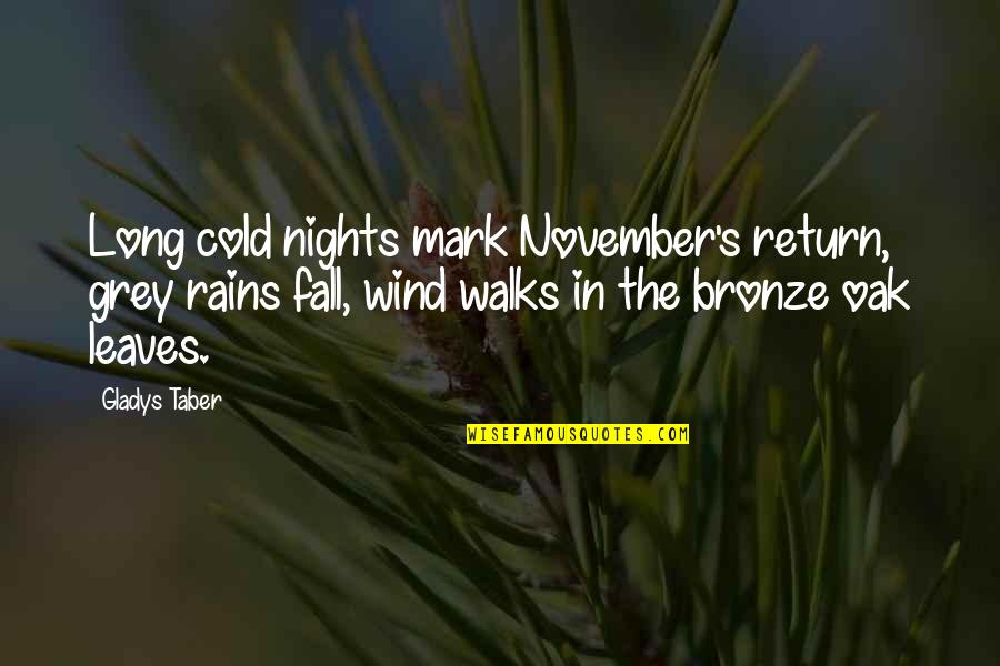 Rain And Leaves Quotes By Gladys Taber: Long cold nights mark November's return, grey rains