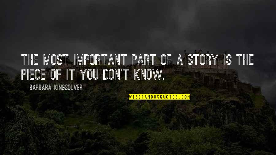 Rain Bob Marley Quotes By Barbara Kingsolver: The most important part of a story is