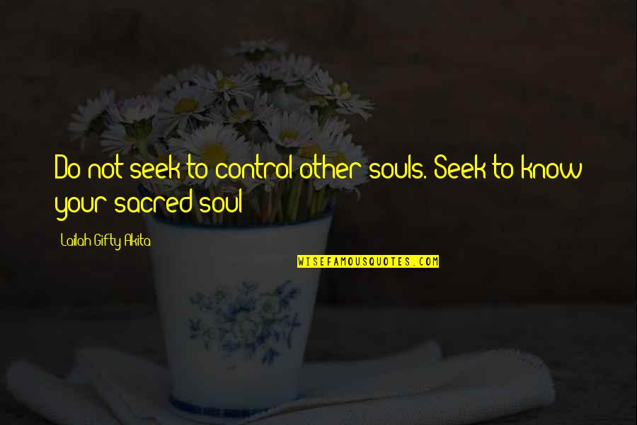 Rain Bob Marley Quotes By Lailah Gifty Akita: Do not seek to control other souls. Seek