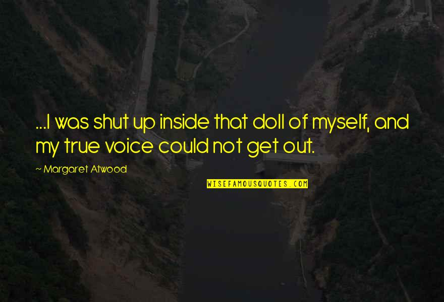 Rain Bob Marley Quotes By Margaret Atwood: ...I was shut up inside that doll of