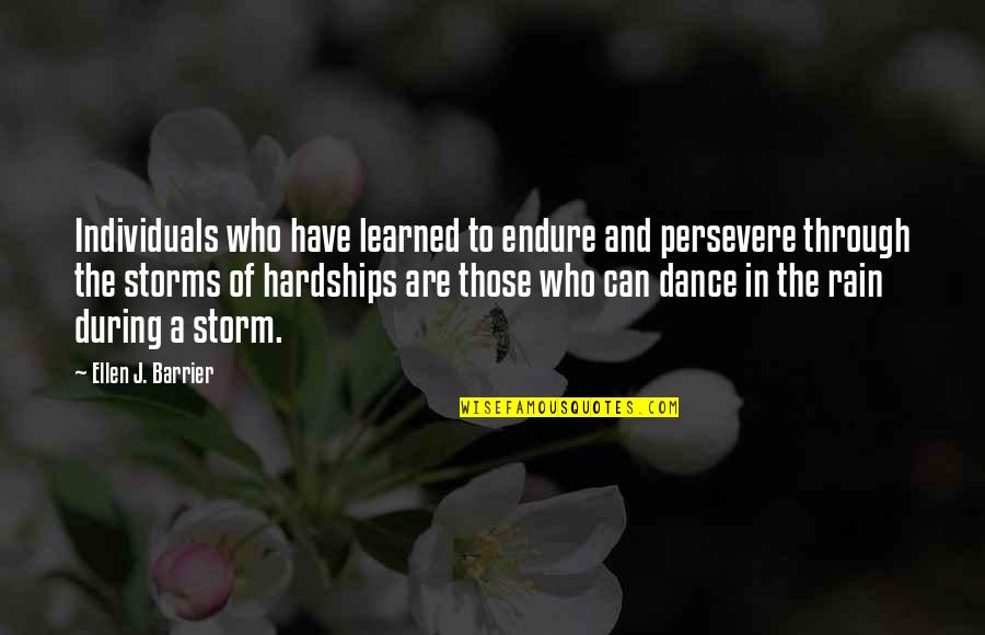 Rain Storms Quotes By Ellen J. Barrier: Individuals who have learned to endure and persevere