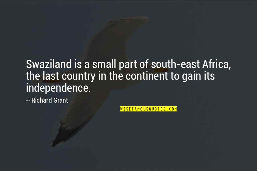 Rainbows And Hope Quotes By Richard Grant: Swaziland is a small part of south-east Africa,