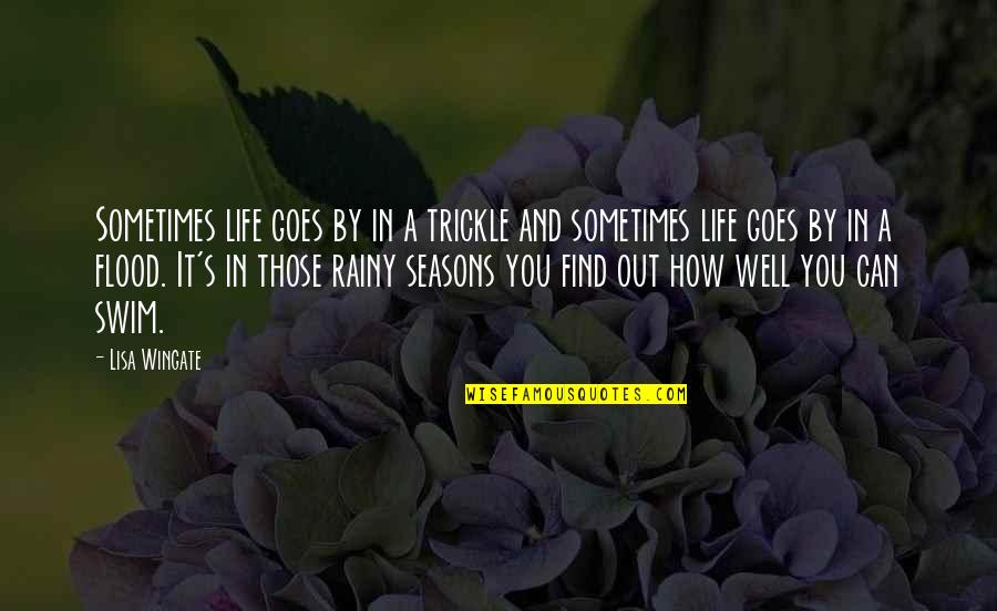 Rainy Seasons Quotes By Lisa Wingate: Sometimes life goes by in a trickle and