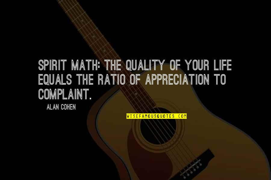 Rainy Weather Love Quotes By Alan Cohen: Spirit Math: The quality of your life equals