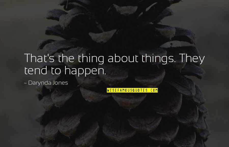 Rainy Weather Love Quotes By Darynda Jones: That's the thing about things. They tend to