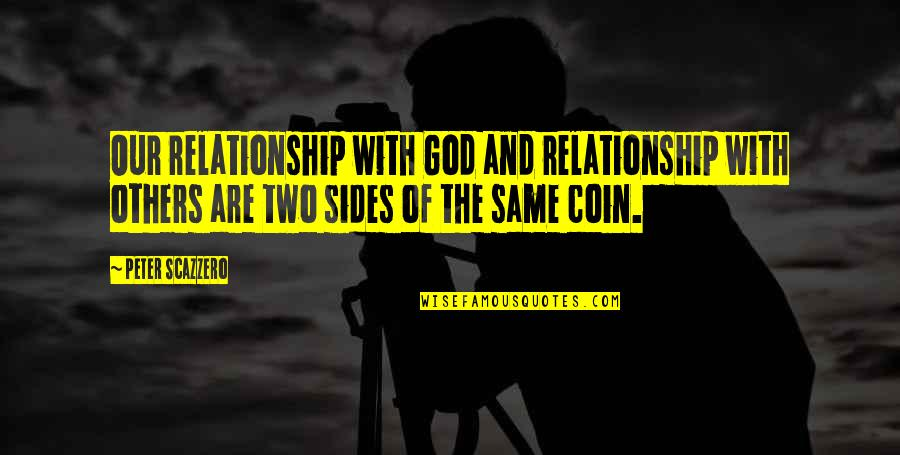 Rainy Weather Love Quotes By Peter Scazzero: Our relationship with God and relationship with others