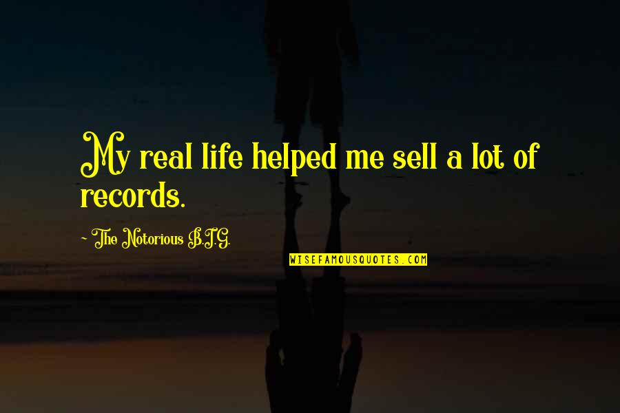 Rainy Weather Love Quotes By The Notorious B.I.G.: My real life helped me sell a lot