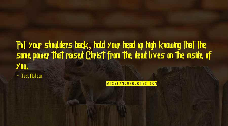 Raised Up Quotes By Joel Osteen: Put your shoulders back, hold your head up