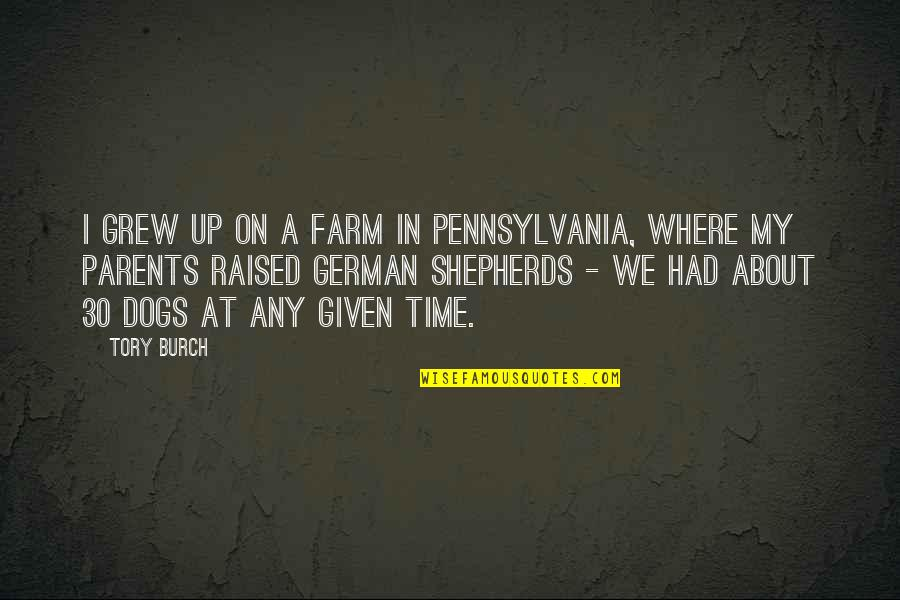 Raised Up Quotes By Tory Burch: I grew up on a farm in Pennsylvania,