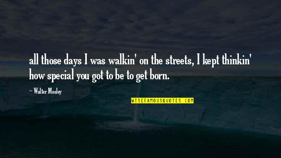 Raisin In The Sun Beneatha Doctor Quotes By Walter Mosley: all those days I was walkin' on the