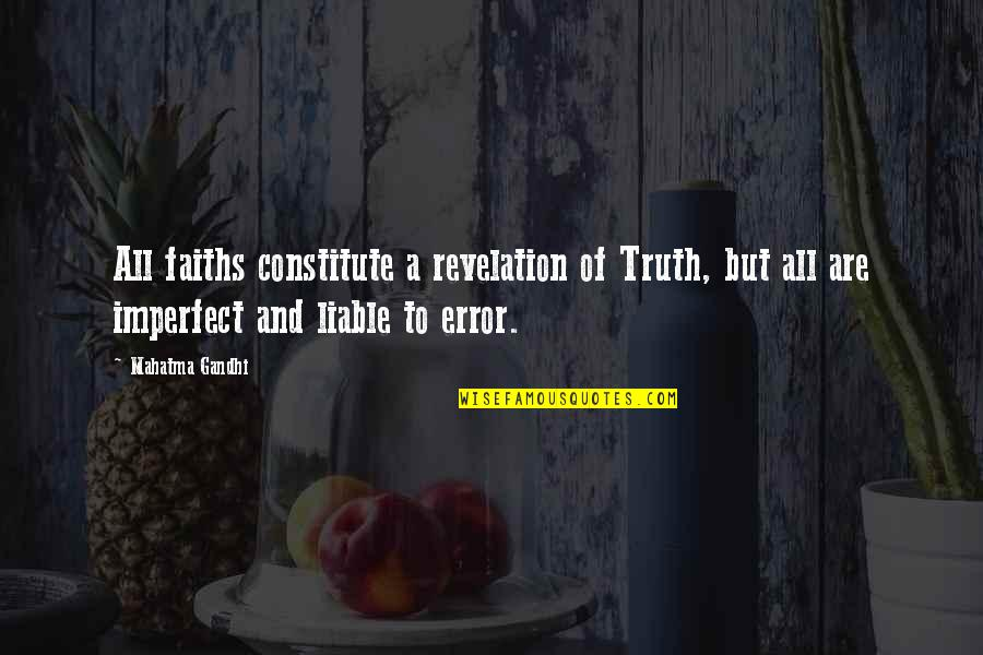 Raising Strong Daughters Quotes By Mahatma Gandhi: All faiths constitute a revelation of Truth, but