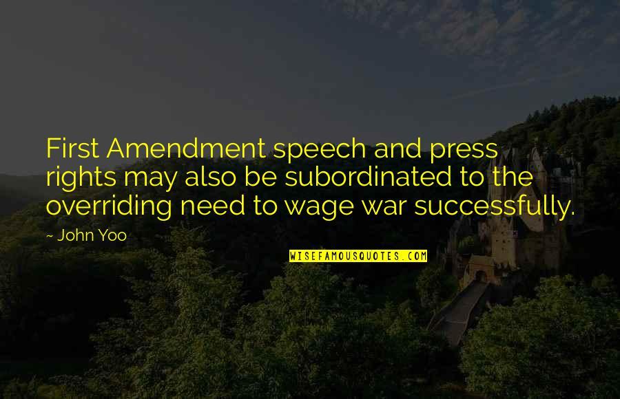 Raja Raja Cholan Quotes By John Yoo: First Amendment speech and press rights may also