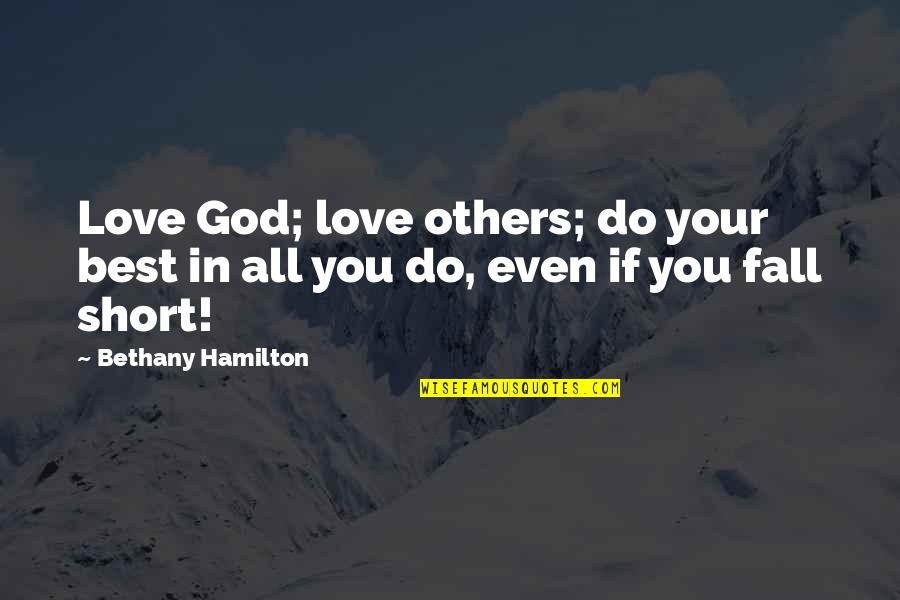 Raja Ravi Verma Quotes By Bethany Hamilton: Love God; love others; do your best in