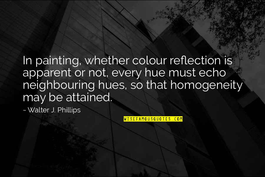 Raja Ravi Verma Quotes By Walter J. Phillips: In painting, whether colour reflection is apparent or