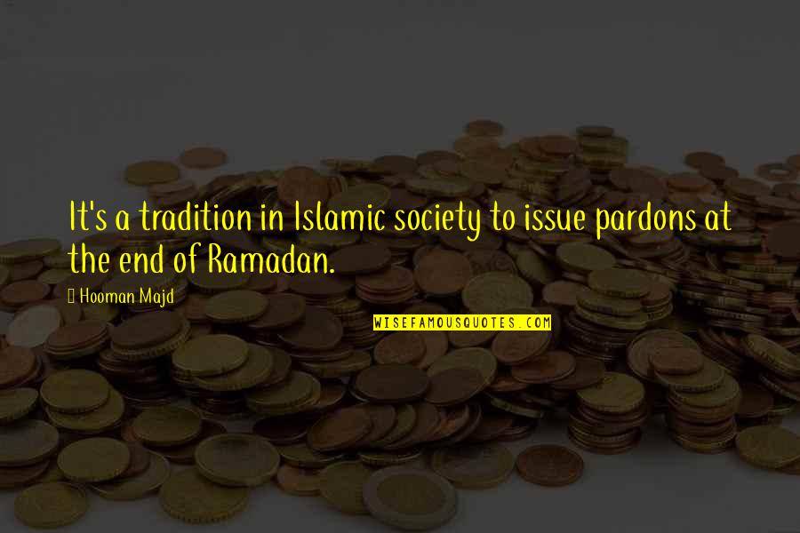 Ramadan Quotes By Hooman Majd: It's a tradition in Islamic society to issue