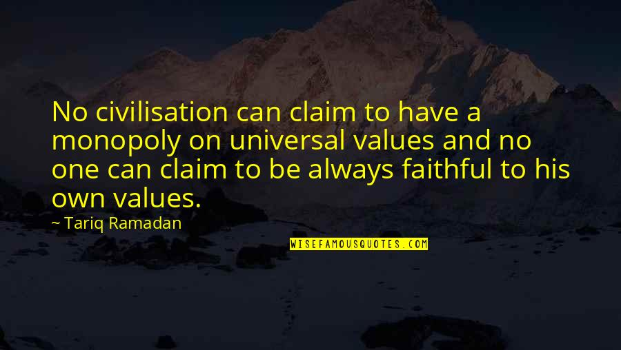 Ramadan Quotes By Tariq Ramadan: No civilisation can claim to have a monopoly