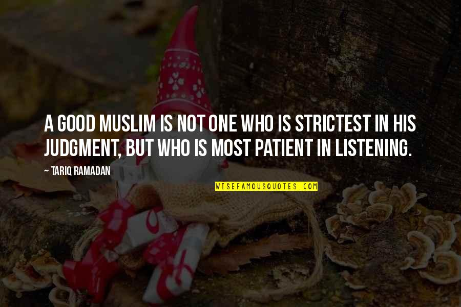 Ramadan Quotes By Tariq Ramadan: A good Muslim is not one who is