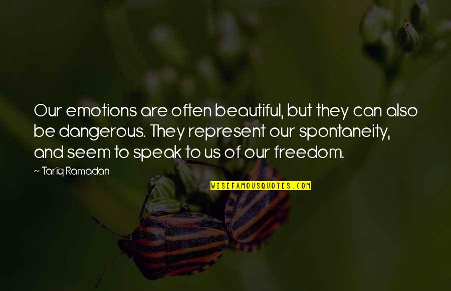Ramadan Quotes By Tariq Ramadan: Our emotions are often beautiful, but they can