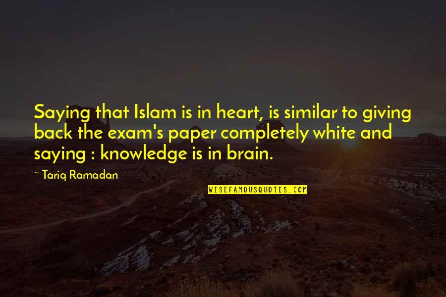 Ramadan Quotes By Tariq Ramadan: Saying that Islam is in heart, is similar