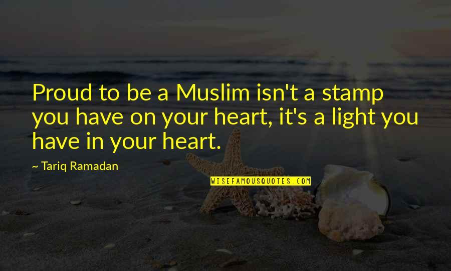 Ramadan Quotes By Tariq Ramadan: Proud to be a Muslim isn't a stamp