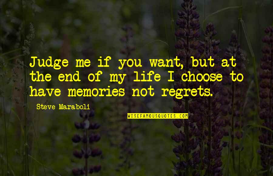 Ramona Anderson Quotes By Steve Maraboli: Judge me if you want, but at the