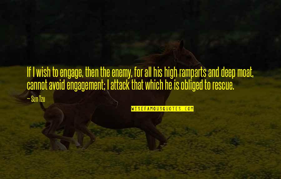 Ramparts Quotes By Sun Tzu: If I wish to engage, then the enemy,