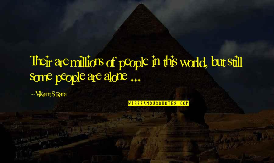 Rana Quotes By Vikrant S Rana: Their are millions of people in this world,