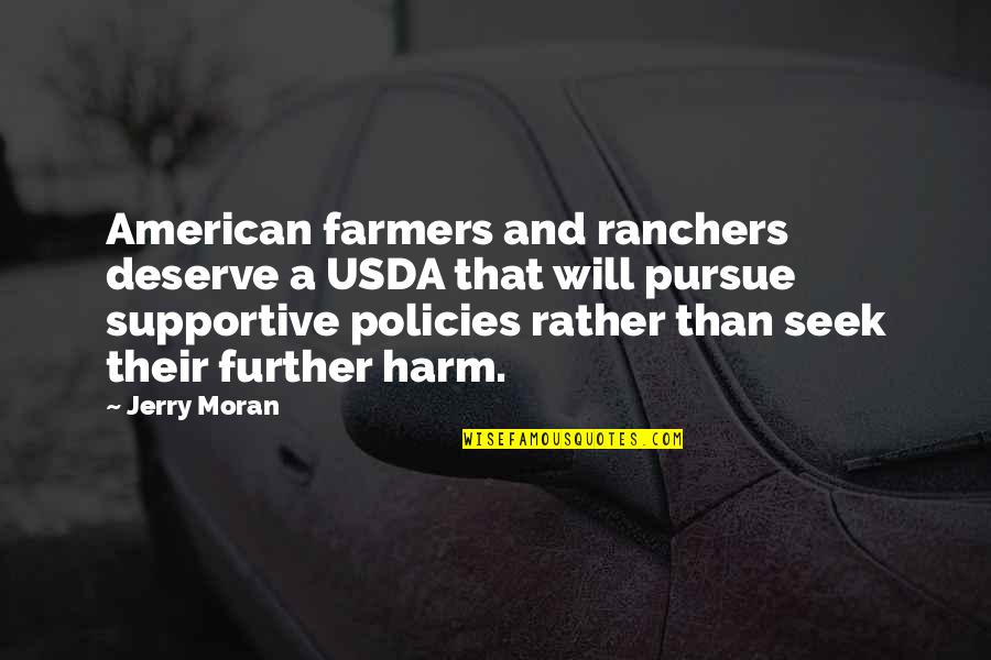 Ranchers Quotes By Jerry Moran: American farmers and ranchers deserve a USDA that