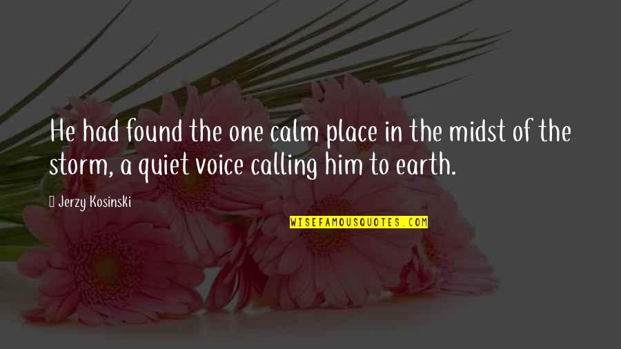 Ranchers Quotes By Jerzy Kosinski: He had found the one calm place in