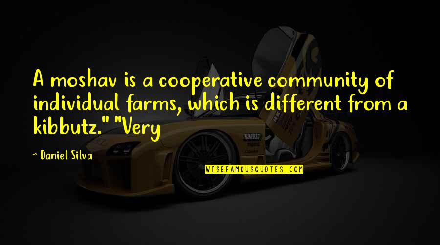 Randall Cobb Quotes By Daniel Silva: A moshav is a cooperative community of individual