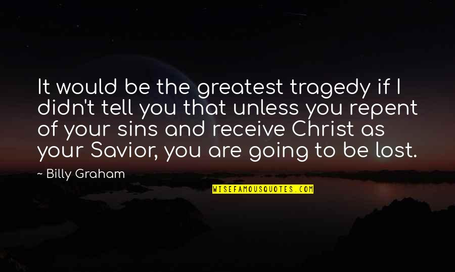 Randolph Emerson Quotes By Billy Graham: It would be the greatest tragedy if I