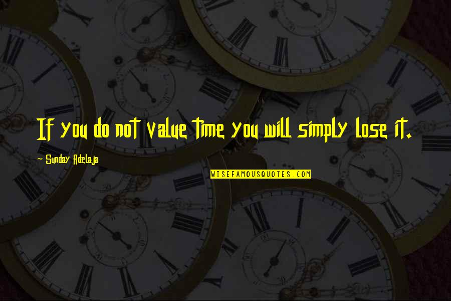 Randolph Emerson Quotes By Sunday Adelaja: If you do not value time you will