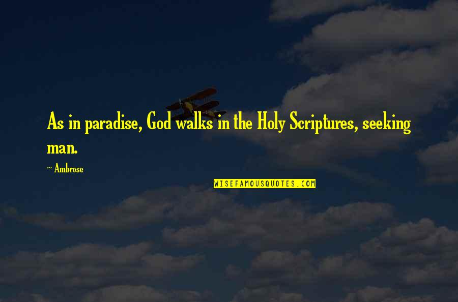 Random Clicks Quotes By Ambrose: As in paradise, God walks in the Holy
